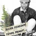 Future Memoirs [Explicit] by Allan Kingdom