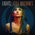 Little Machines (Deluxe Version) by Lights