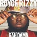 Gah Damn [Explicit] by K Camp, Twista & Lil Scrappy Royce Rizzy feat. Jermaine Dupri