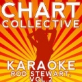 Karaoke Rod Stewart, Vol. 2 by Chart Collective