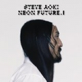 Neon Future I [Explicit] by Steve Aoki