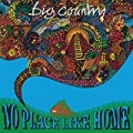 No Place Like Home (Re-Presents) by Big Country
