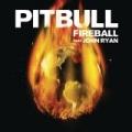 Fireball by Pitbull feat. John Ryan