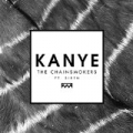 Kanye [feat. Siren] by The Chainsmokers