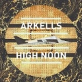 High Noon [Explicit] by Arkells