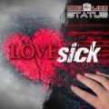 Love Sick by Dog Like Status