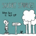 When Love Is Lost EP [Explicit] by The Short Stories