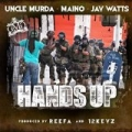 Hands up (feat. Maino & Jay Watts) [Explicit] by Uncle Murda