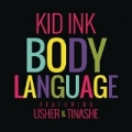 Body Language [Explicit] by Kid Ink feat. Usher & Tinashe