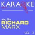 Karaoke in the Style of Richard Marx, Vol. 3 by ProSound Karaoke Band