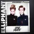 One More [Explicit] by Elliphant feat. MØ