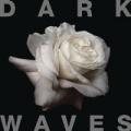 Dark Waves by Dark Waves
