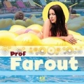Farout [Explicit] by Prof