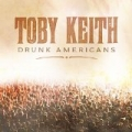 Drunk Americans by Toby Keith