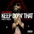 Keep Doin' That (Rich Bitch) [Explicit] by Rick Ross