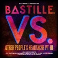 VS. (Other People's Heartache, Pt. III) [Explicit] by Bastille