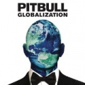 Globalization [Explicit] by Pitbull