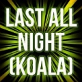 Last All Night (Koala) [Originally Performed by Oliver Heldens and Kstewart] by Astro Tunes