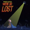 We're So Lost by Princess Chelsea