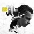 Eros 30 (Deluxe Version) by Eros Ramazzotti
