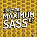 Maximum Sass EP by Jakazid