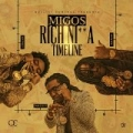 Rich Ni**a Timeline [Explicit] by Migos
