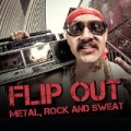 Flip Out - Metal, Rock and Sweat [Explicit] by Various artists