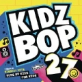 Kidz Bop 27 by Kidz Bop Kids