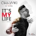 It's My Life (Don't Worry) by Chawki ft. Dr. Alban