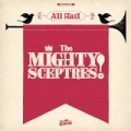 All Hail the Mighty Sceptres! by The Mighty Sceptres