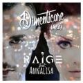 Dimenticare (Mai) [feat. Annalisa] by Raige