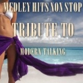 Medley Hits Non Stop Tribute To Modern Talking: You Can Win If You Want / Brother Louie / Geronimo's Cadillac / Atlantis Is Calling / Chery Chery Lady / With a Little Love / You're My Heart, You're My by Disco Fever