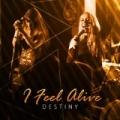 I Feel Alive by Destiny