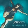The Mistress II [Explicit] by Jay Sean