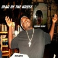 Man of the House by Reh Dogg
