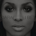 I Bet [Explicit] by Ciara