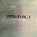 Invisible Walls by On the Porch