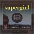 Supergirl (Alle Farben Remix) by Anna Naklab feat. Alle Farben & YOUNOTUS