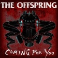 Coming for You [Explicit] by The Offspring