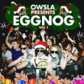 Owsla Presents Eggnog [Explicit] by Various artists