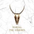 Burial - The Remixes [Explicit] by Yogi