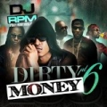 Dirty Money Part 6 [Explicit] by Dj Rpm