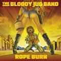 Rope Burn by The Bloody Jug Band