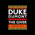 The Giver (Reprise) by Duke Dumont