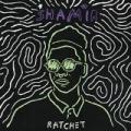 Ratchet [Explicit] by Shamir