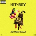 Automatically [Explicit] by HIT-BOY