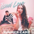 Bad Love by Summer Camp