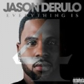 Everything Is 4 [Explicit] by Jason Derulo