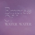 Water Water by Empress Of