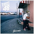 Thirst 48 [Explicit] by Boogie